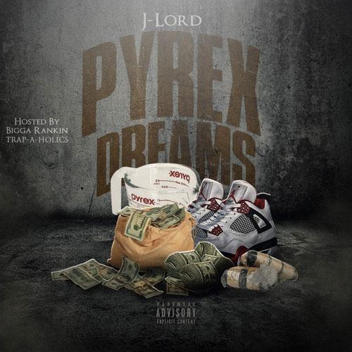 J Lord – Pyrex Dreams [Mixtape]