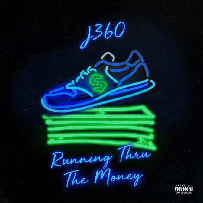 J360 – Running Thru The Money