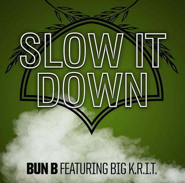 Bun B Ft. Big K.R.I.T. – Slow It Down