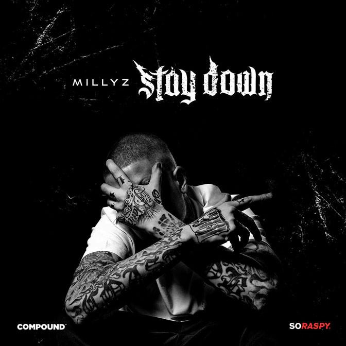 Millyz – Stay Down