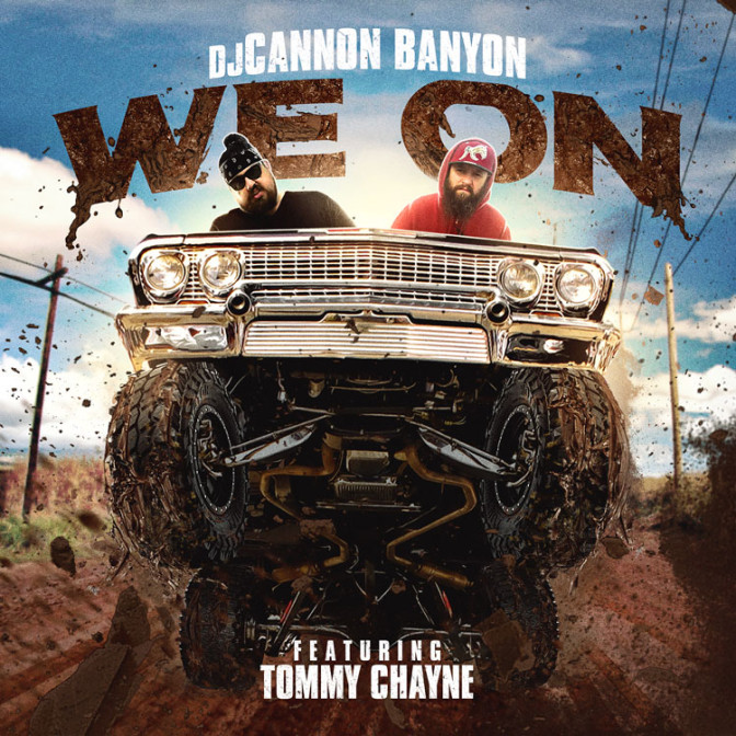 DJ Cannon Banyon Ft. Tommy Chayne – We On