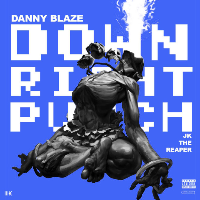 Danny Blaze Ft. JK The Reaper – Down, Right, Punch