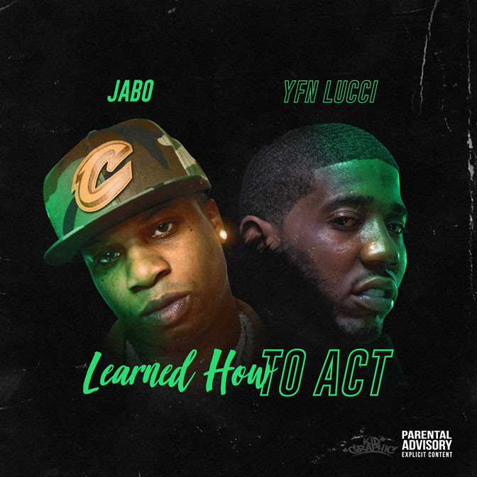 Jabo Ft. YFN Lucci – Learned How To Act