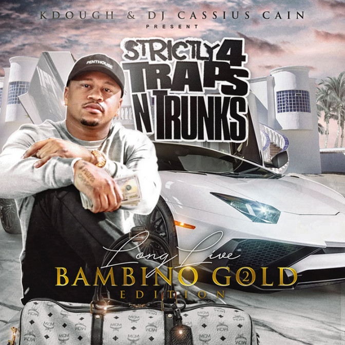 Strictly 4 The Traps N Trunks (Long Live Bambino Gold Edition Pt. 2)