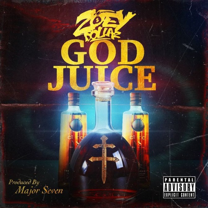 Zoey Dollaz – God Juice