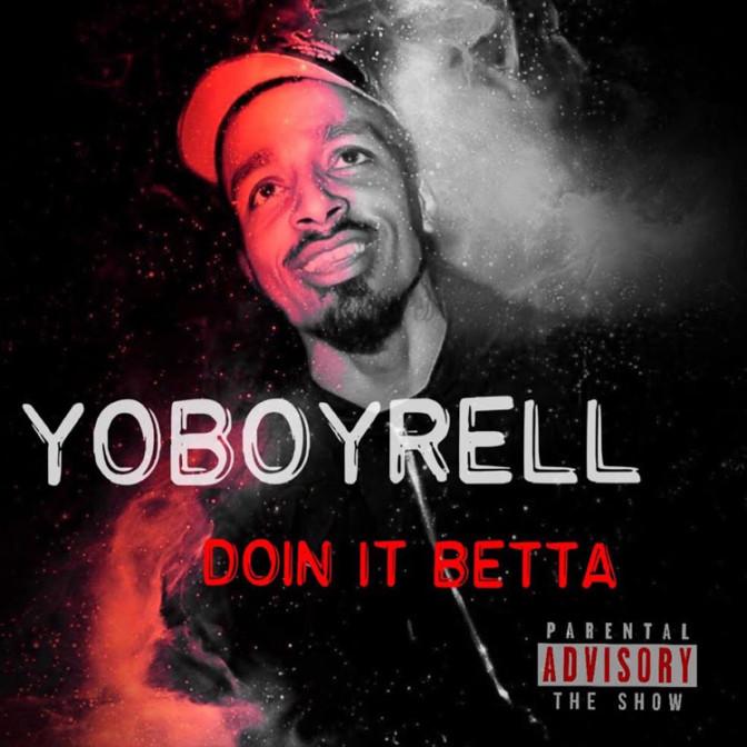 YoBoyRell – Doin It Betta