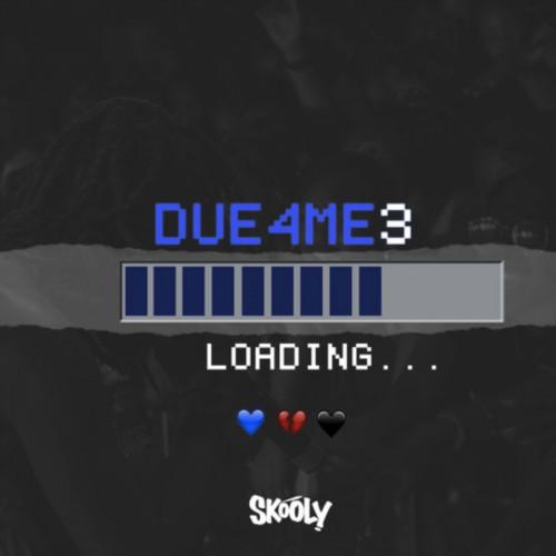 Skooly – Due4Me3 [Mixtape]