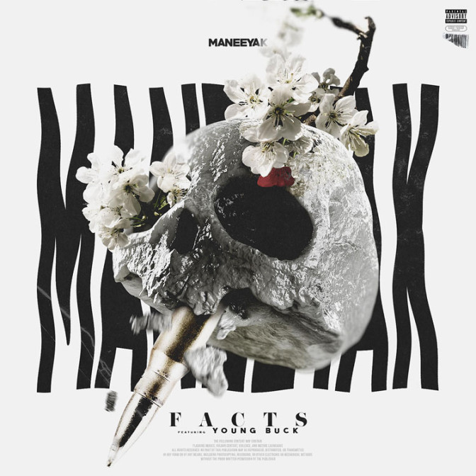 Maneeyak Ft. Young Buck – Facts