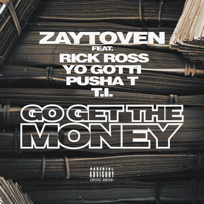 Zaytoven Ft. Rick Ross, Yo Gotti, Pusha T & T.I. – Go Get The Money