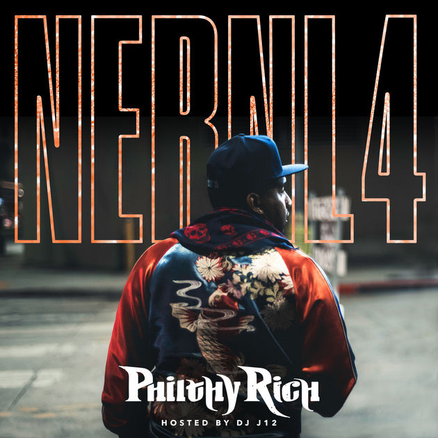 Philthy Rich – N.E.R.N.L. 4 [Album Stream]