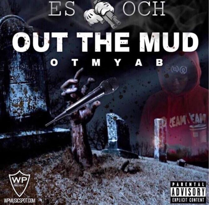 Es Och – Out The Mud [Mixtape]