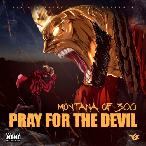 Montana Of 300 – Pray For The Devil [Mixtape]