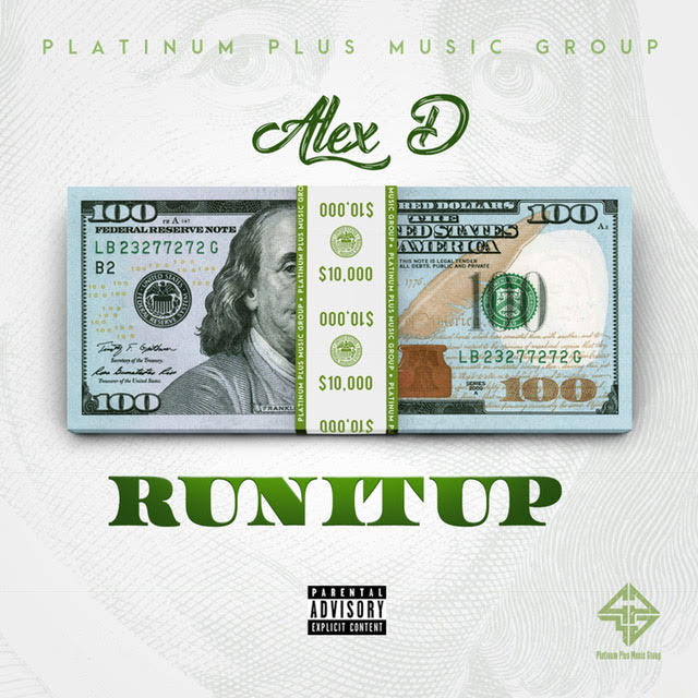 Alex D – Run It Up