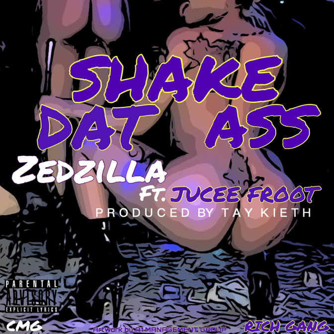 Zed Zilla Ft. Jucee Froot – Shake Dat Ass
