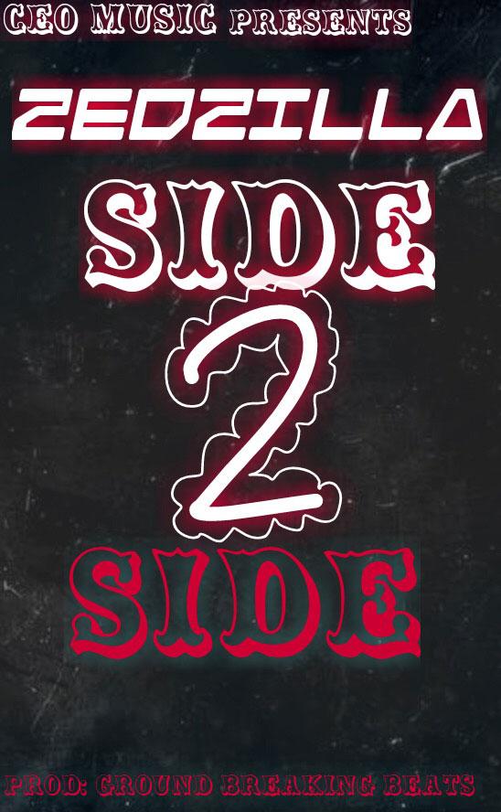 Zed Zilla – Side 2 Side
