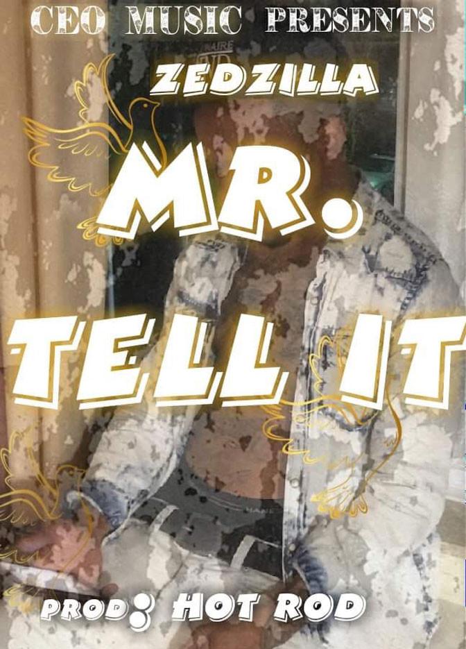 Zed Zilla – Mr. Tell It