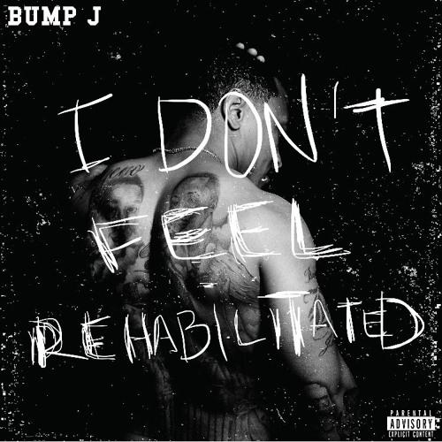 Bump J – I Don't Feel Rehabilitated [EP Stream]