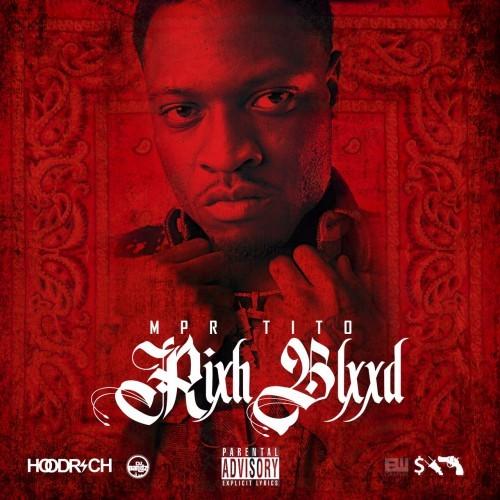 MPR Tito – Rixh Blxxd [Mixtape]