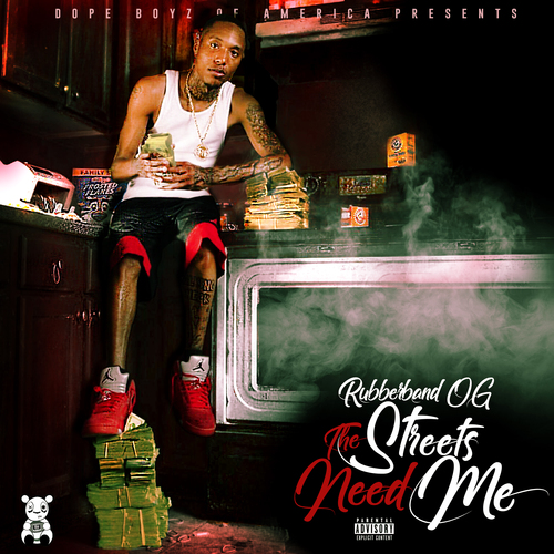 Rubberband OG – The Streets Need Me [Mixtape]