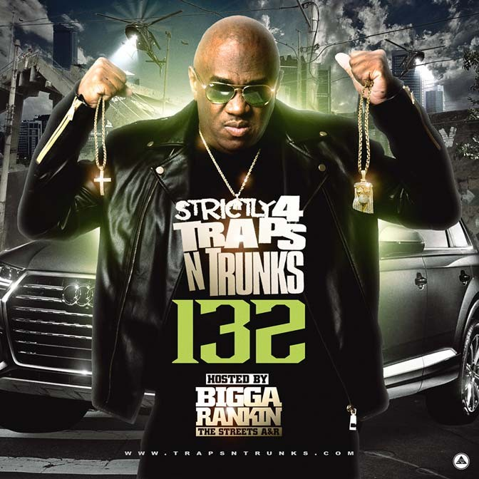 Strictly 4 The Traps N Trunks 132 (Hosted By Bigga Rankin) [Mixtape]
