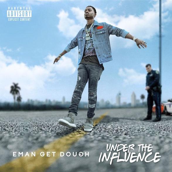 Eman Get Dough – Under The Influence [Album Stream]