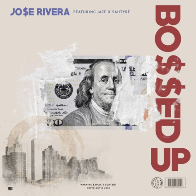 Jo$e Rivera Ft. Jace & Sahtyre – Bossed Up