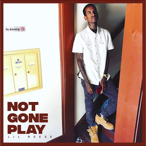 Lil Reese Ft. Tee Grizzley – Not Gone Play