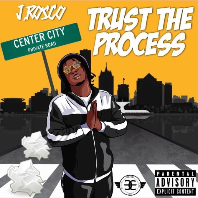 J Rosco – Trust The Process [Mixtape]