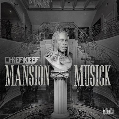 Chief Keef – Mansion Musick [Mixtape]