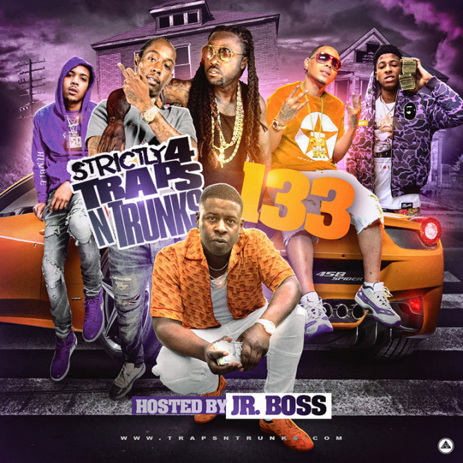 Strictly 4 The Traps N Trunks 133 (Hosted By Jr. Boss) [Mixtape]