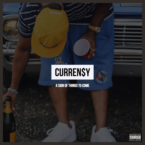 Curren$y – A Sign Of Things To Come / Pay Scale (Ft. Larry June)