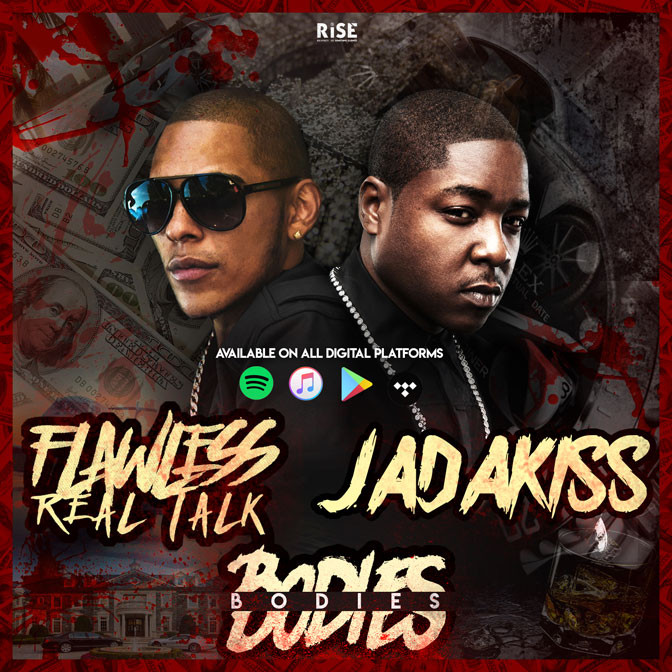 Flawless Real Talk Ft. Jadakiss – Bodies