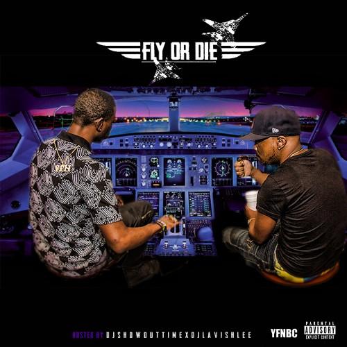 YFN Pound & YFN Kay – Fly Or Die [Mixtape]