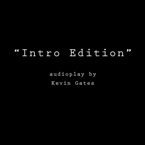 Kevin Gates – Intro Edition