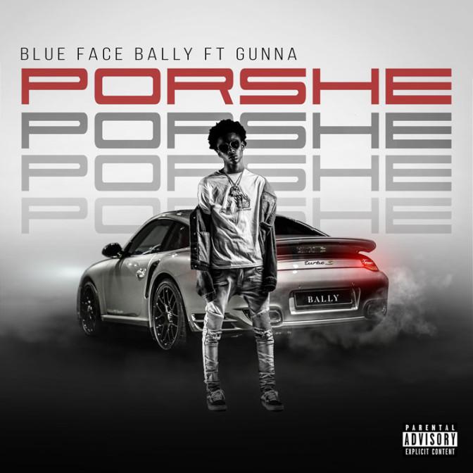 Blue Face Bally Ft. Gunna – Porshe