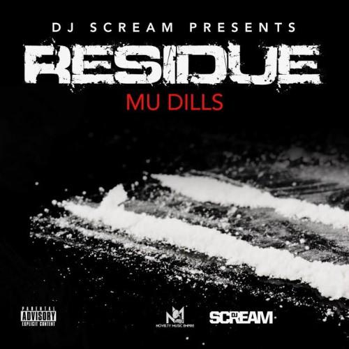 Mu Dills – Residue (Hosted By DJ Scream) [Mixtape]