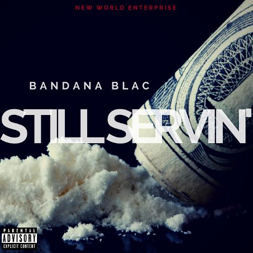 Bandana Blac – Still Servin'