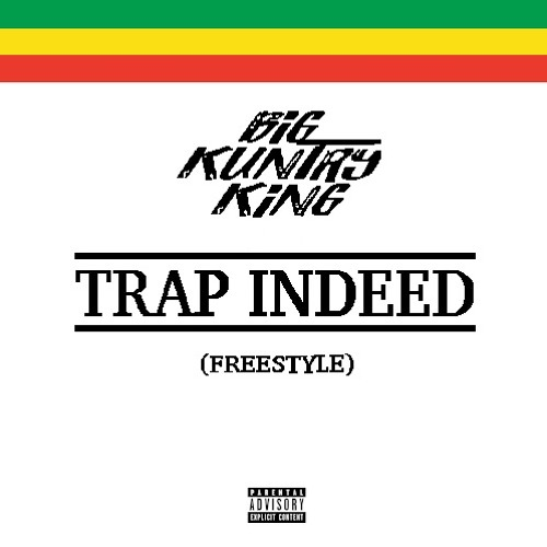 Big Kuntry King – Trap Indeed Freestyle