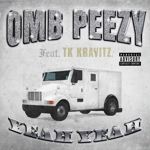 OMB Peezy Ft. TK Kravitz – Yeah Yeah