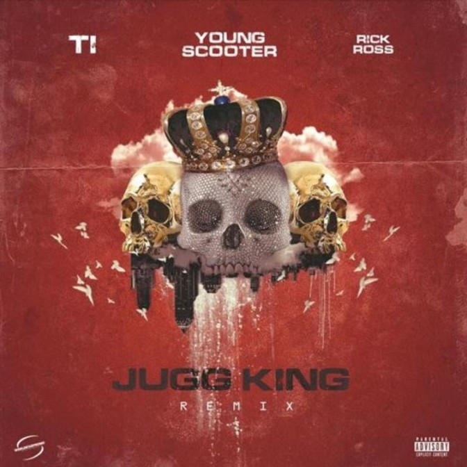 Young Scooter Ft. T.I. & Rick Ross – Jugg King (Remix)