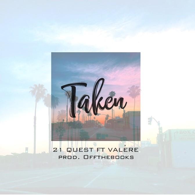 21 Quest Ft. Valere – Taken