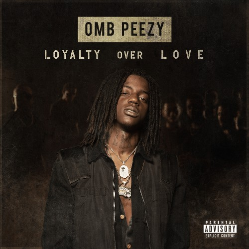 OMB Peezy – Loyalty Over Love [Album Stream]