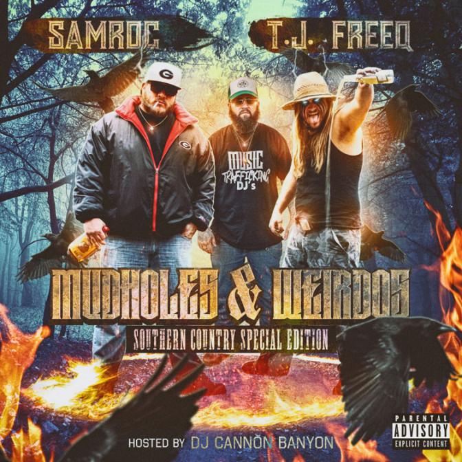 Samroc & TJ Freeq – MudHoles & Weirdos [Mixtape]