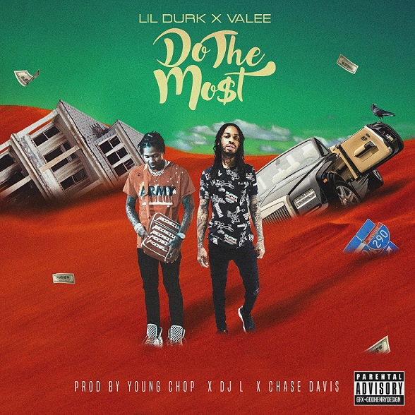 Lil Durk & Valee – Do The Most