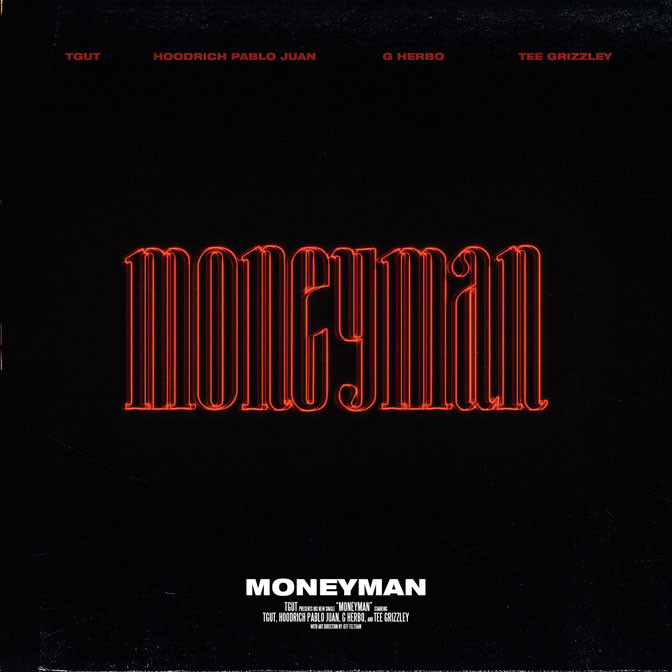 Hoodrich Pablo Juan x G Herbo x Tee Grizzley – Moneyman