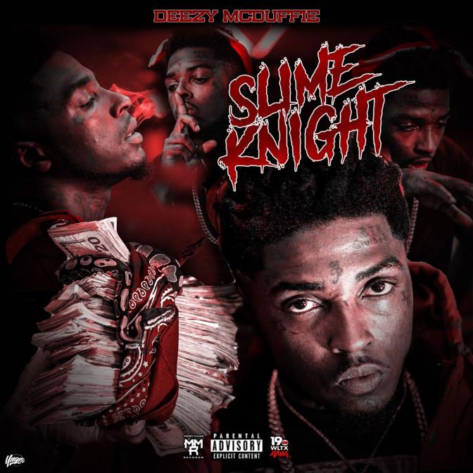 Deezy McDuffie – Slime Knight [Mixtape]