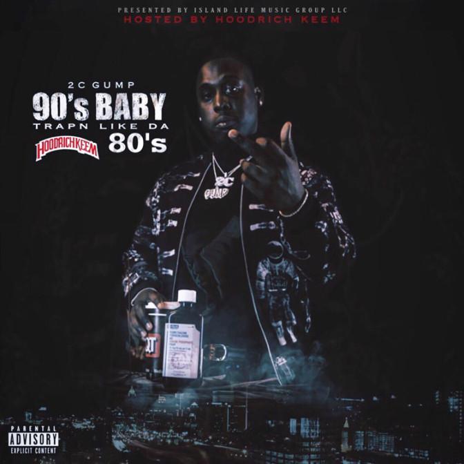 2C Gump – 90's Baby Trapn Like Da 80's [Mixtape]