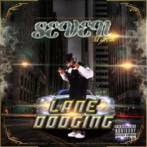 Seven Da Great – Lane Dodging [Mixtape]