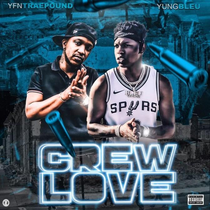 YFN Traepound Ft. Yung Bleu – Crew Love