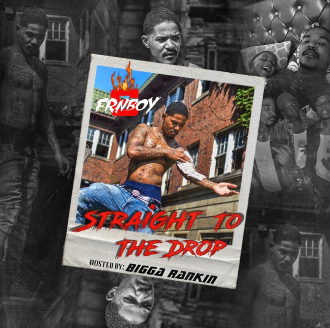 FRN 6 Boy – Straight To The Drop [Mixtape]